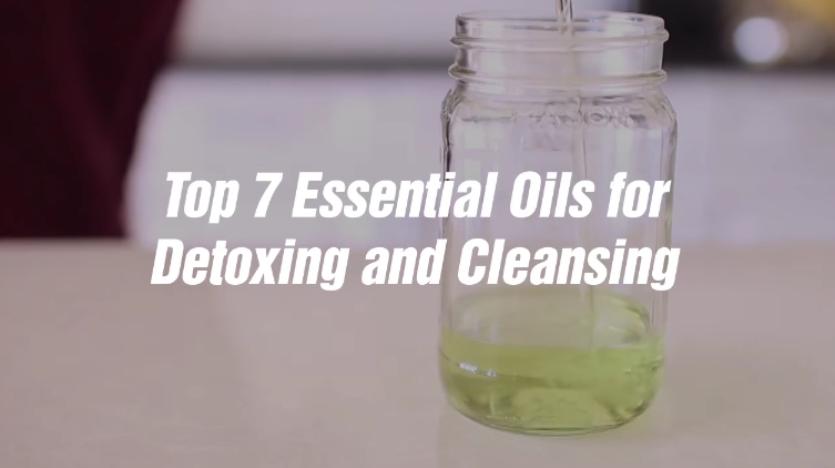 Top 7 Essential Oils For Detoxing And Cleansing (Video)